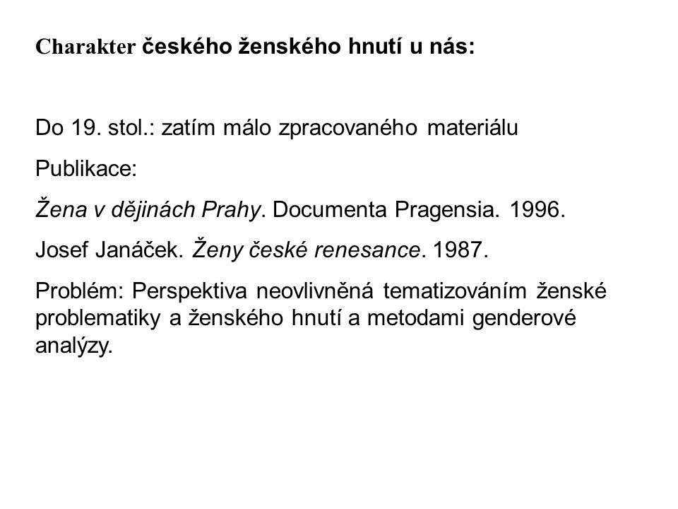 Charakter českého ženského hnutí u nás: