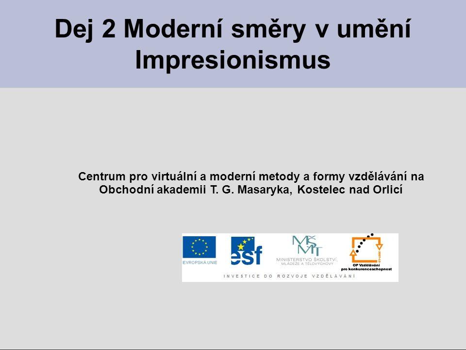 Dej 2 Moderní směry v umění Impresionismus
