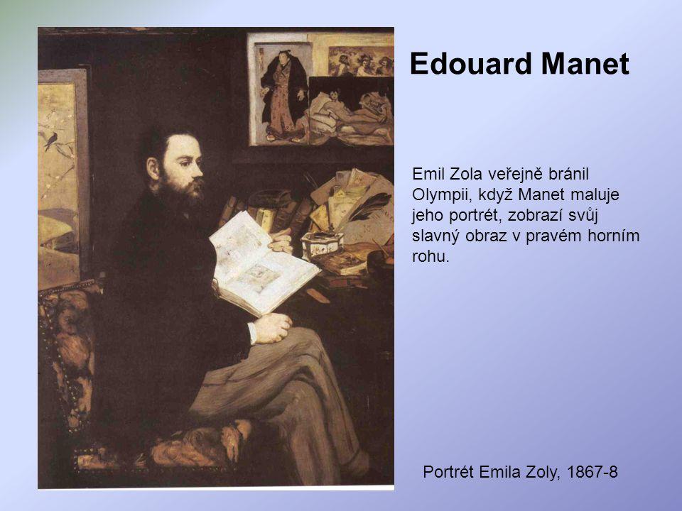 Edouard Manet Emil Zola veřejně bránil Olympii, když Manet maluje jeho portrét, zobrazí svůj slavný obraz v pravém horním rohu.
