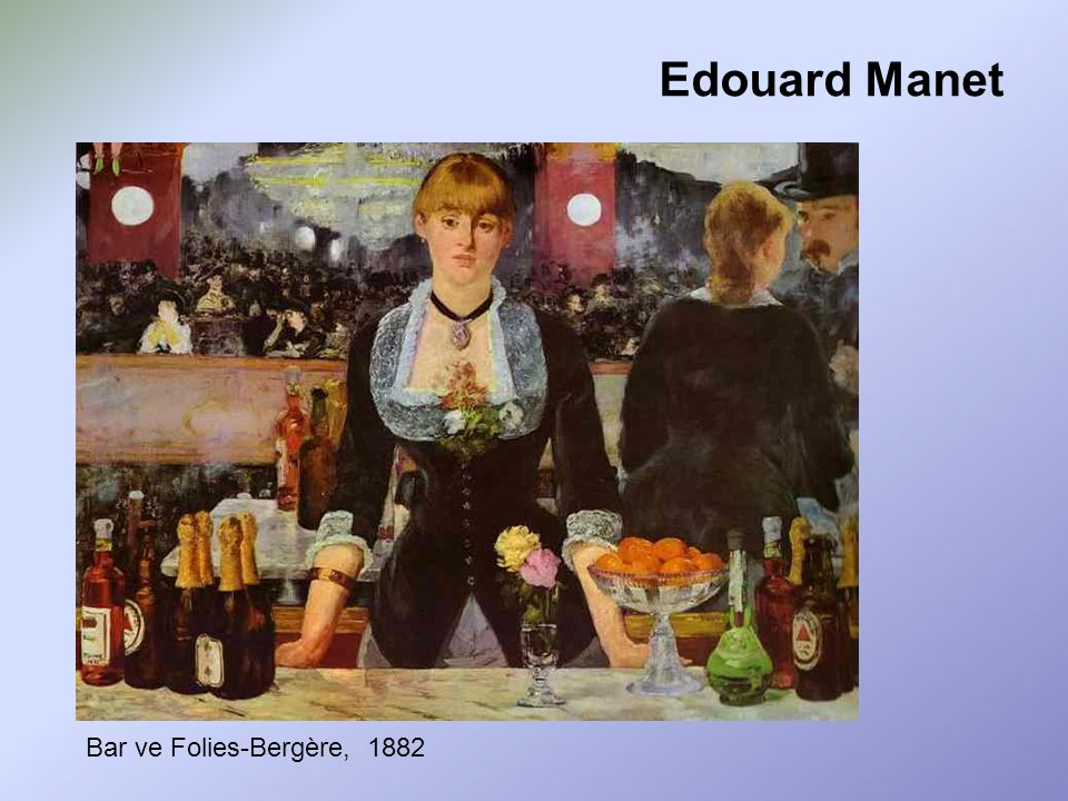 Edouard Manet Bar ve Folies-Bergère, 1882