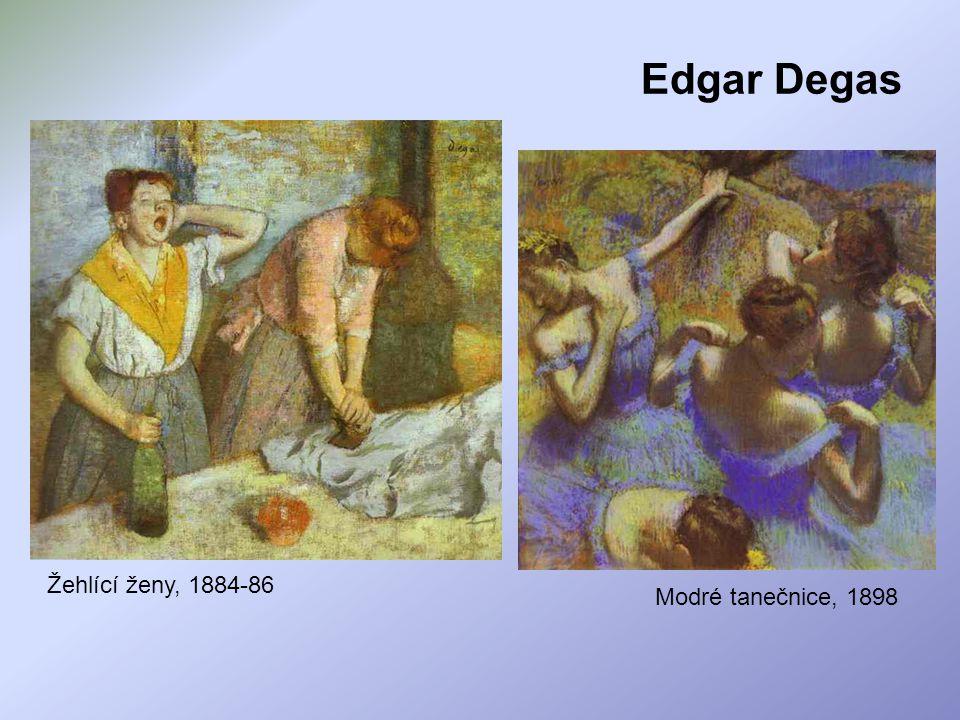 Edgar Degas Žehlící ženy, 1884-86 Modré tanečnice, 1898