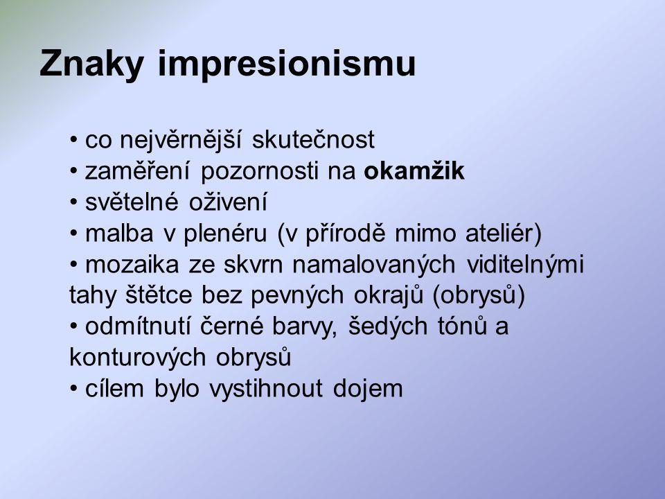Znaky impresionismu co nejvěrnější skutečnost