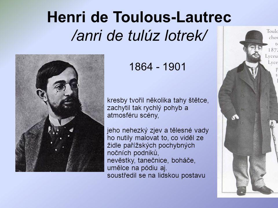 Henri de Toulous-Lautrec /anri de tulúz lotrek/