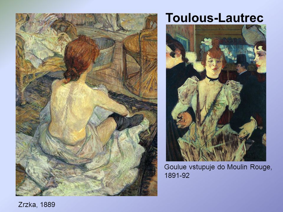 Toulous-Lautrec Goulue vstupuje do Moulin Rouge, 1891-92 Zrzka, 1889