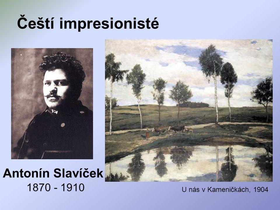 Čeští impresionisté Antonín Slavíček 1870 - 1910