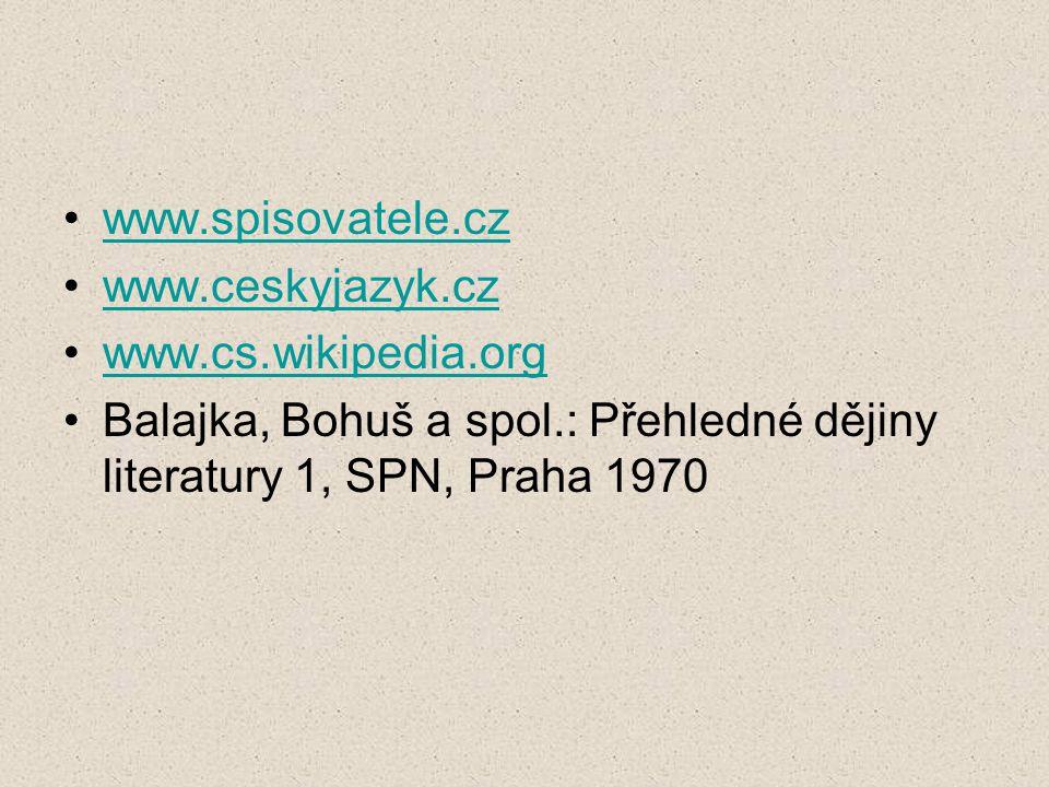 www.spisovatele.cz www.ceskyjazyk.cz. www.cs.wikipedia.org.