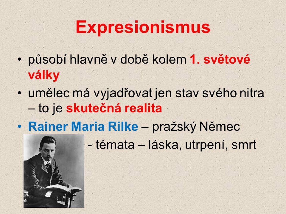 Expresionismus působí hlavně v době kolem 1. světové války
