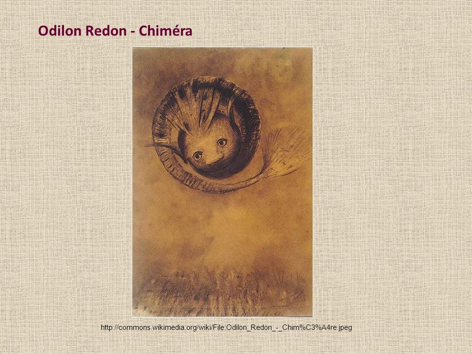 Odilon Redon - Chiméra http://commons.wikimedia.org/wiki/File:Odilon_Redon_-_Chim%C3%A4re.jpeg