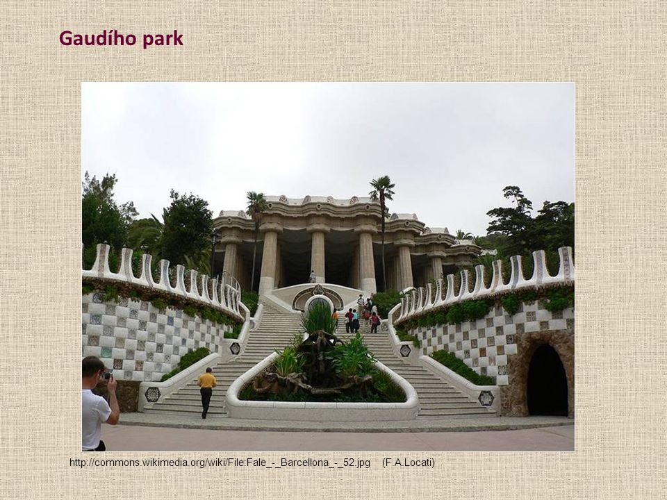 Gaudího park http://commons.wikimedia.org/wiki/File:Fale_-_Barcellona_-_52.jpg (F.A.Locati)