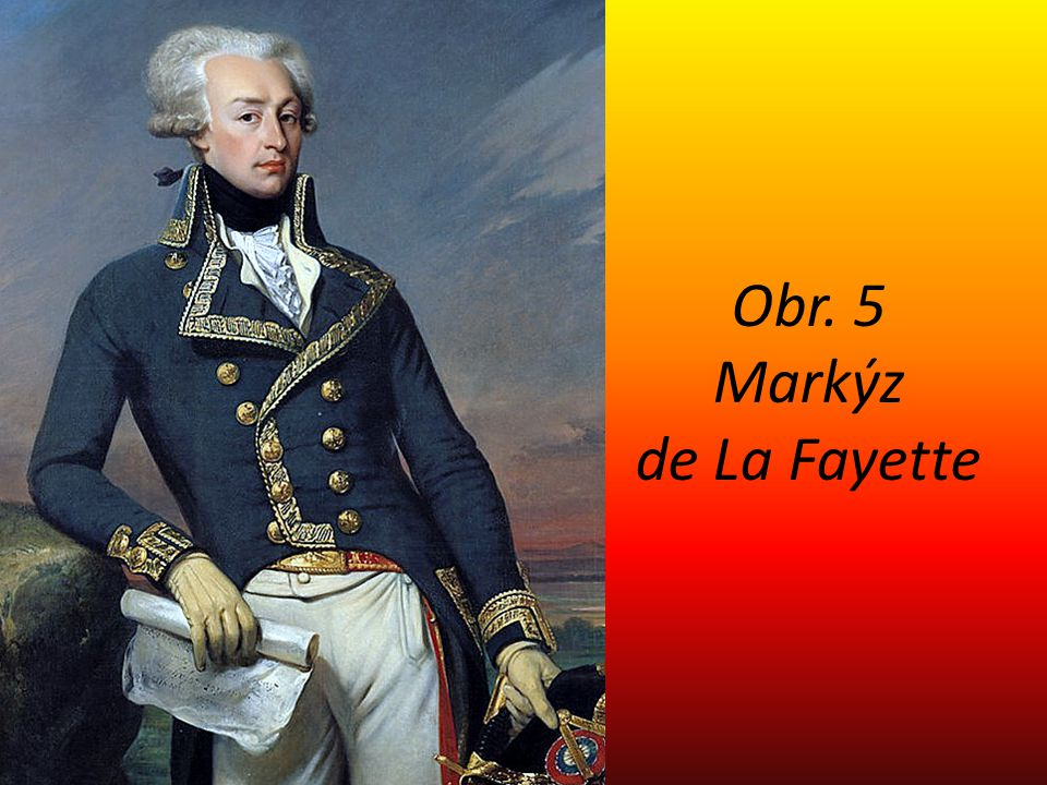 Obr. 5 Markýz de La Fayette