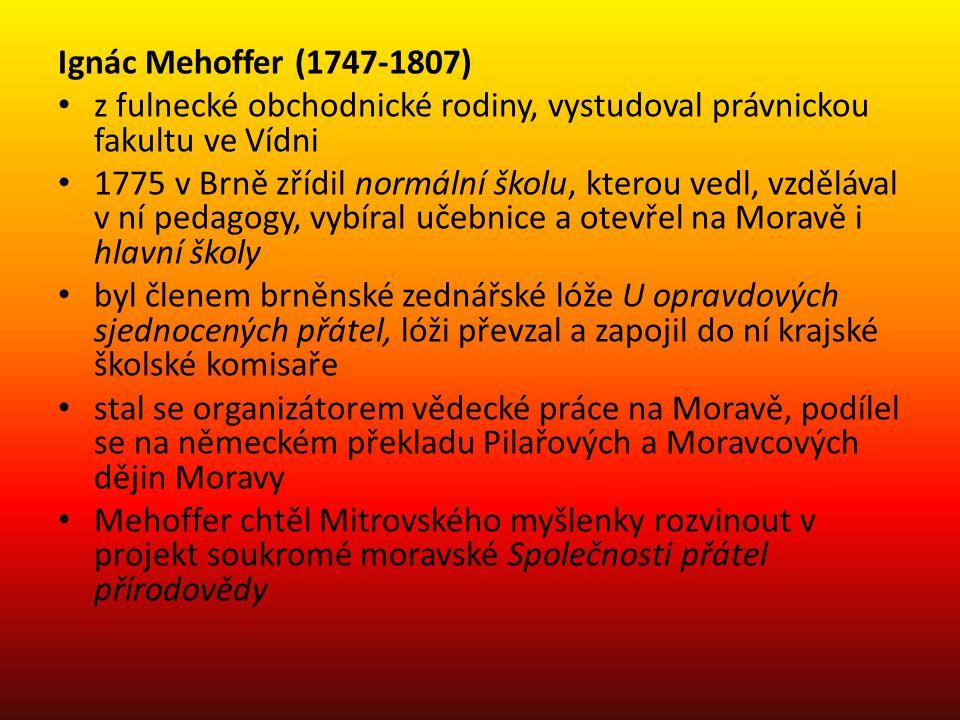 Ignác Mehoffer (1747-1807) z fulnecké obchodnické rodiny, vystudoval právnickou fakultu ve Vídni.