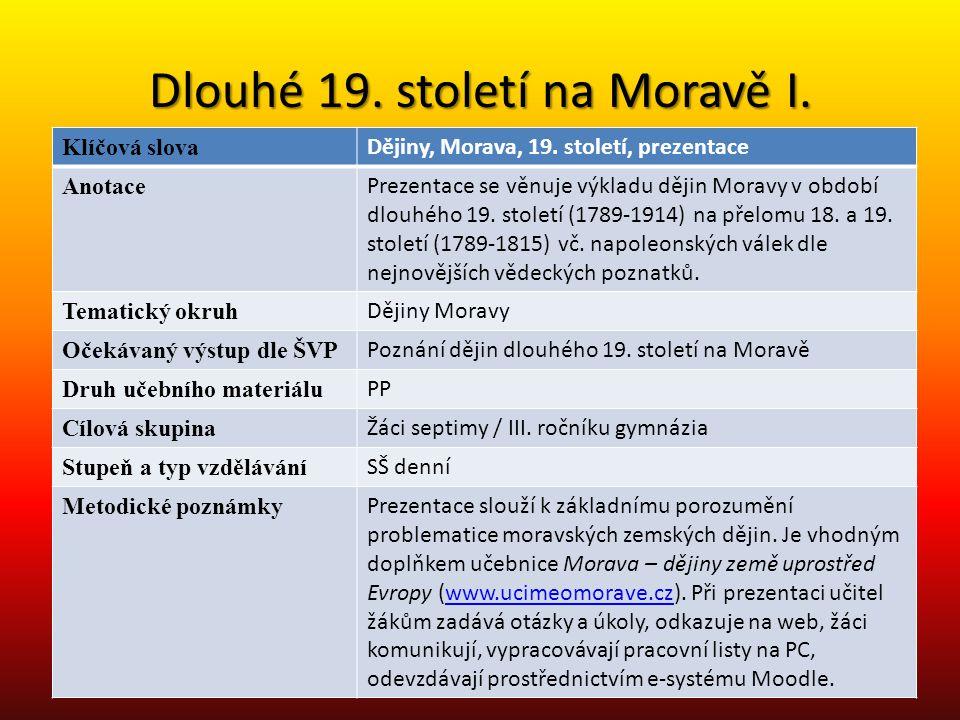 Dlouhé 19. století na Moravě I.