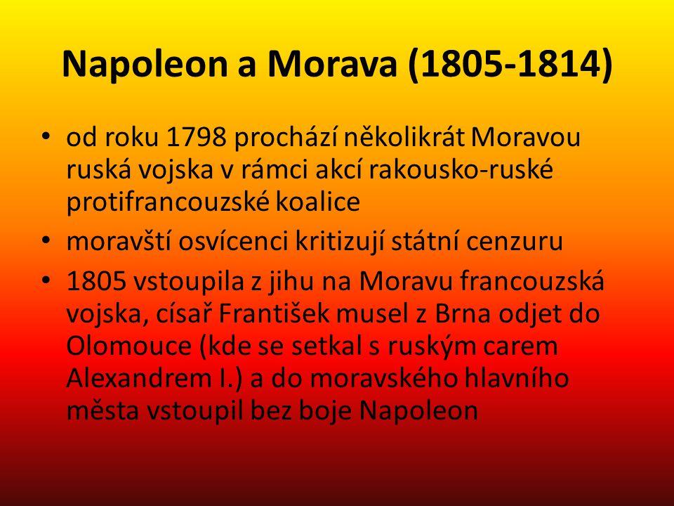 Napoleon a Morava (1805-1814) od roku 1798 prochází několikrát Moravou ruská vojska v rámci akcí rakousko-ruské protifrancouzské koalice.