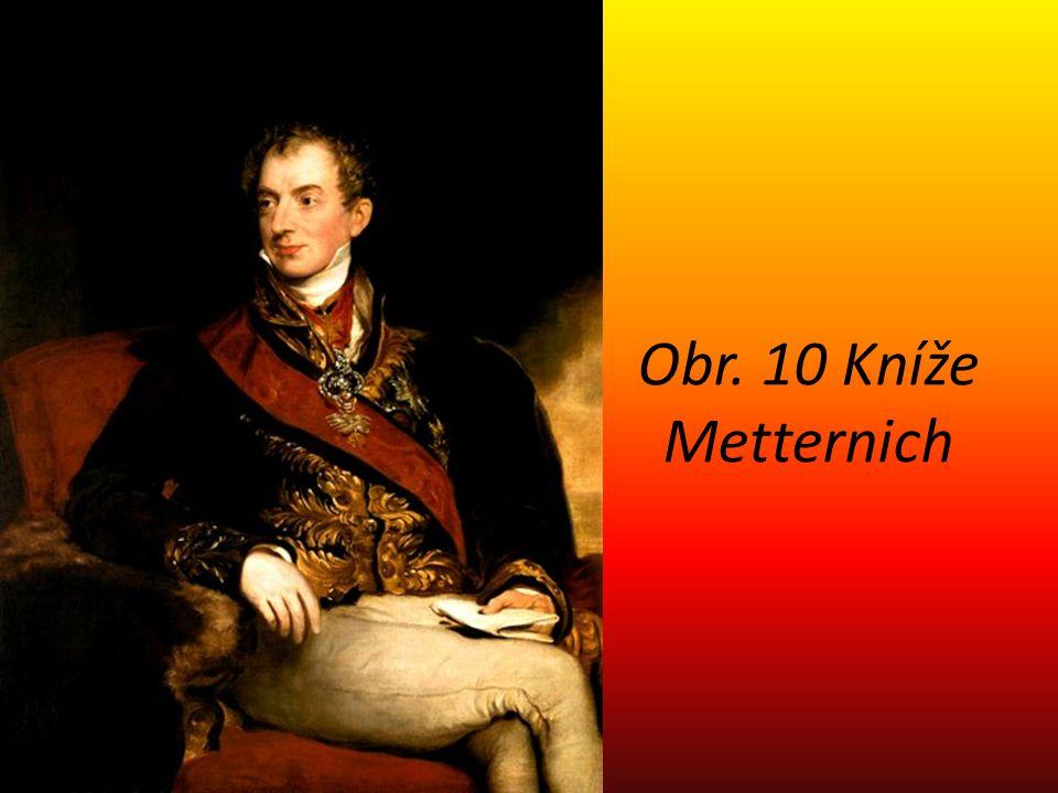 Obr. 10 Kníže Metternich