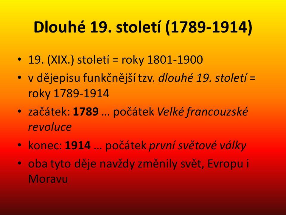 Dlouhé 19. století (1789-1914) 19. (XIX.) století = roky 1801-1900