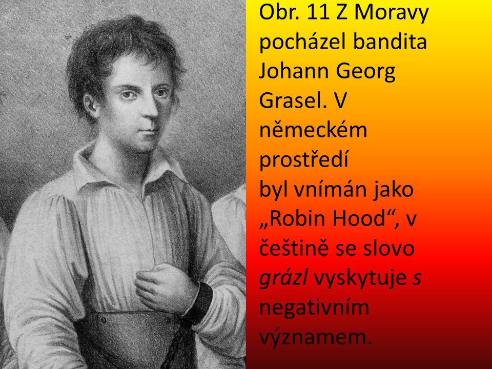 Obr. 11 Z Moravy pocházel bandita Johann Georg Grasel