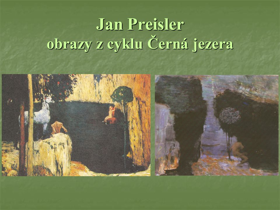 Jan Preisler obrazy z cyklu Černá jezera