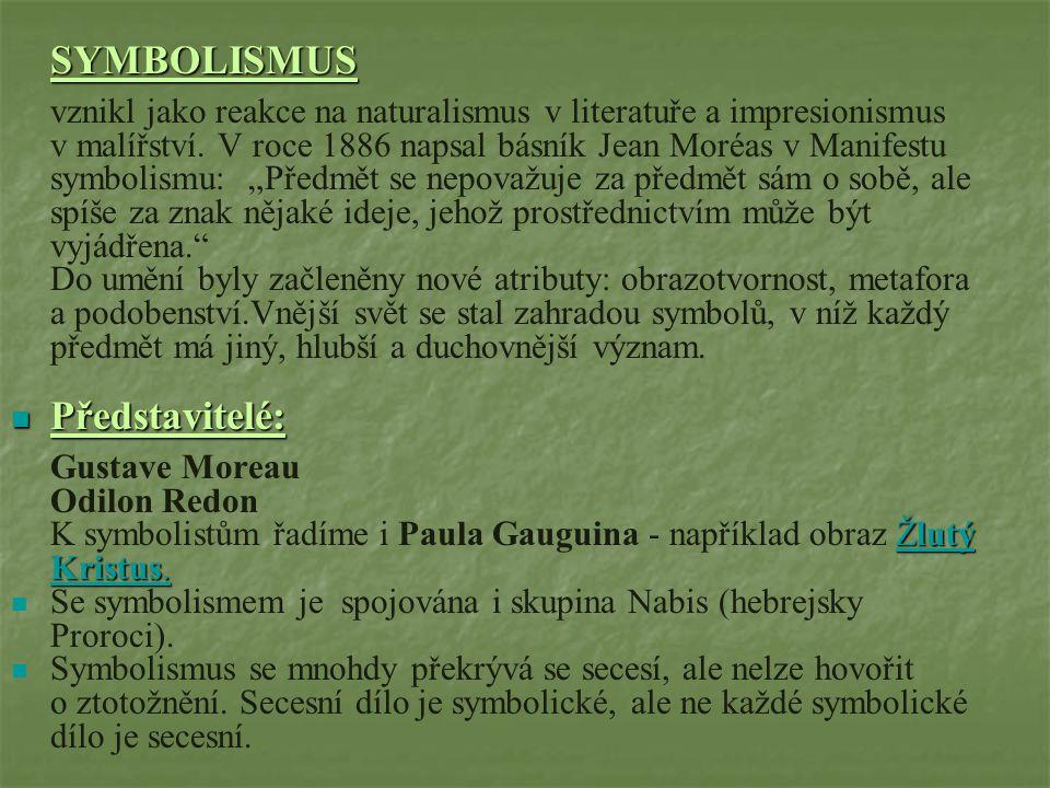 SYMBOLISMUS Představitelé: