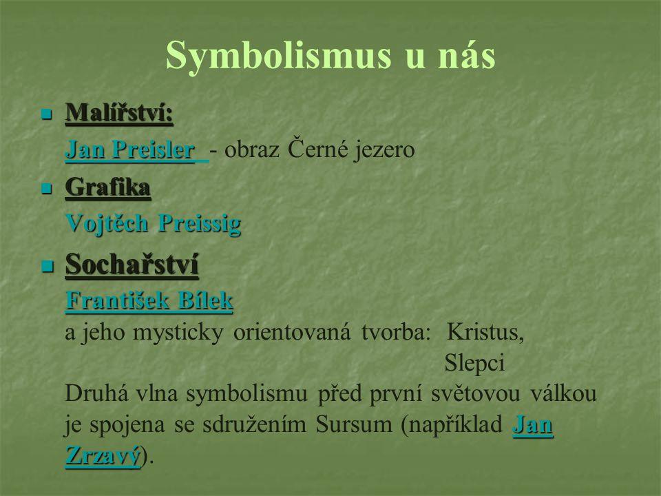 Symbolismus u nás Sochařství František Bílek Malířství: