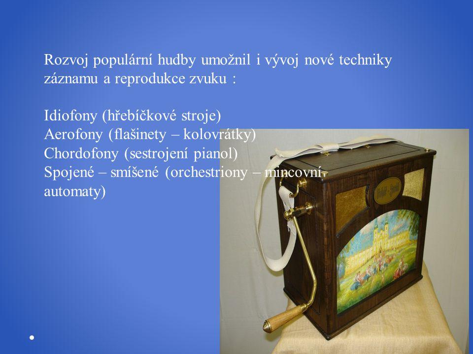 Idiofony (hřebíčkové stroje) Aerofony (flašinety – kolovrátky)