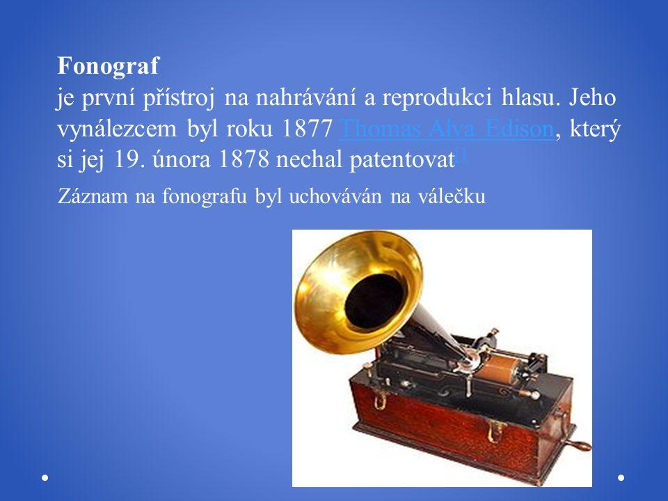 Fonograf je první přístroj na nahrávání a reprodukci hlasu