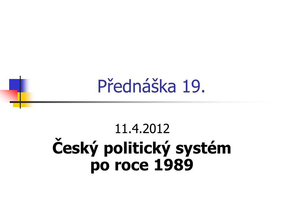11.4.2012 Český politický systém po roce 1989