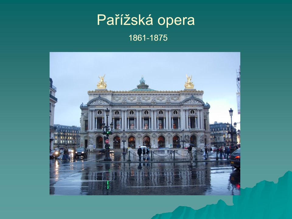 Pařížská opera 1861-1875