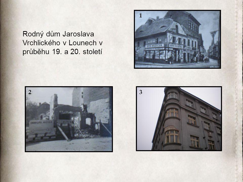 Rodný dům Jaroslava Vrchlického v Lounech v průběhu 19. a 20. století