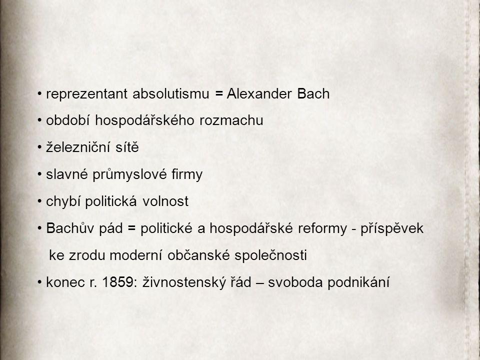 reprezentant absolutismu = Alexander Bach
