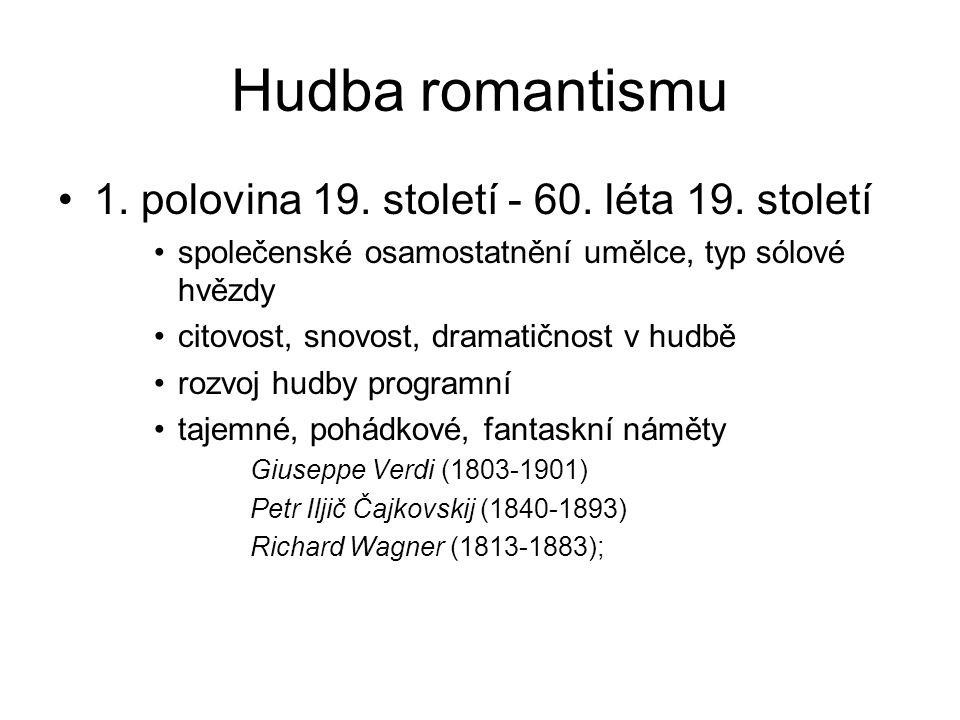 Hudba romantismu 1. polovina 19. století - 60. léta 19. století