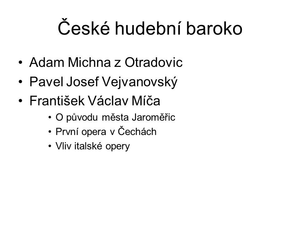 České hudební baroko Adam Michna z Otradovic Pavel Josef Vejvanovský
