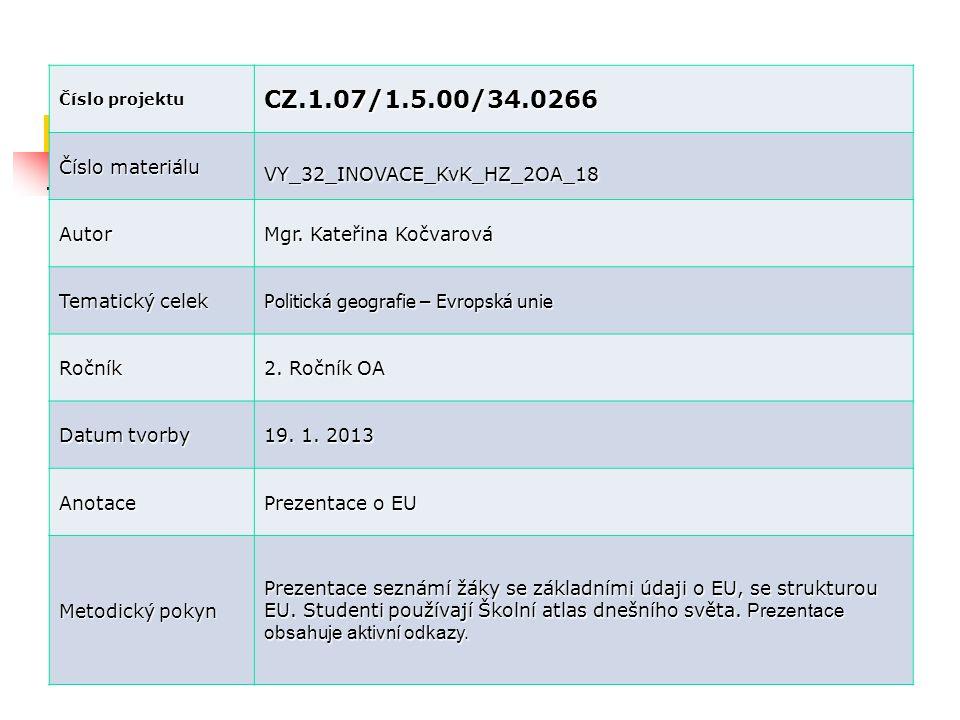 CZ.1.07/1.5.00/34.0266 Číslo materiálu VY_32_INOVACE_KvK_HZ_2OA_18
