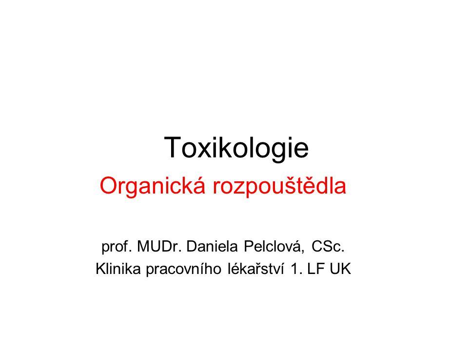 Toxikologie Organická rozpouštědla prof. MUDr. Daniela Pelclová, CSc.
