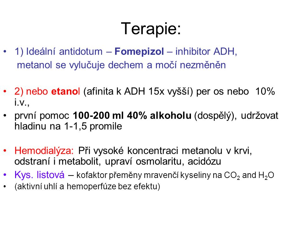 Terapie: 1) Ideální antidotum – Fomepizol – inhibitor ADH,