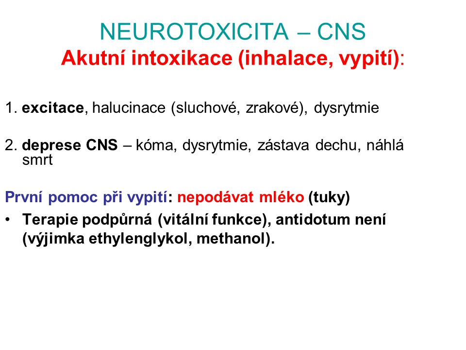 NEUROTOXICITA – CNS Akutní intoxikace (inhalace, vypití):