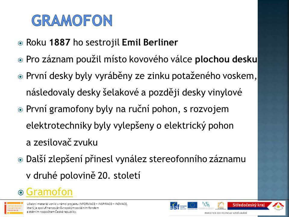 gramofon Gramofon Roku 1887 ho sestrojil Emil Berliner