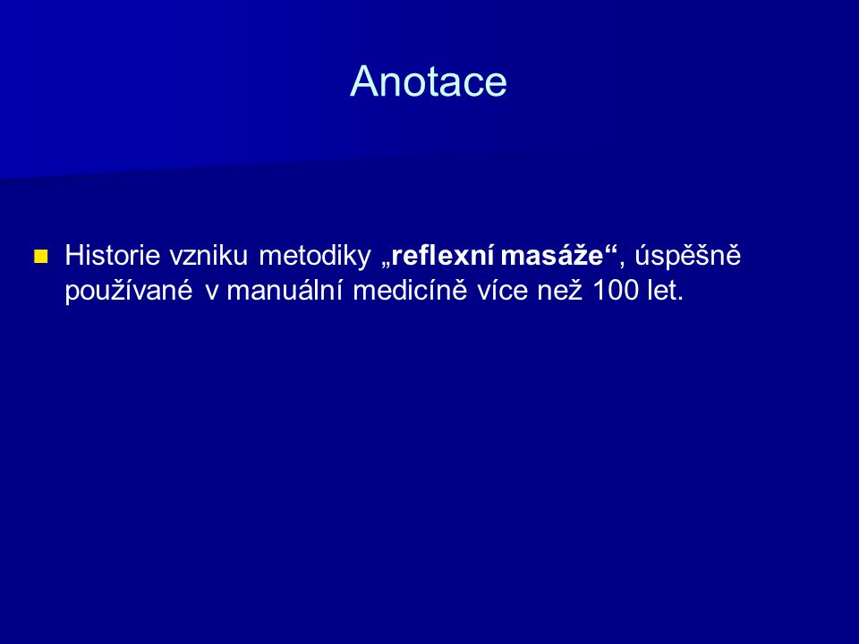 """Anotace Historie vzniku metodiky """"reflexní masáže , úspěšně používané v manuální medicíně více než 100 let."""