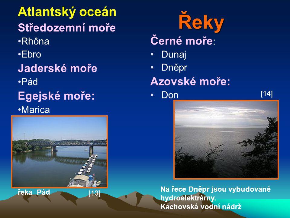 Řeky Atlantský oceán Středozemní moře Jaderské moře Černé moře:
