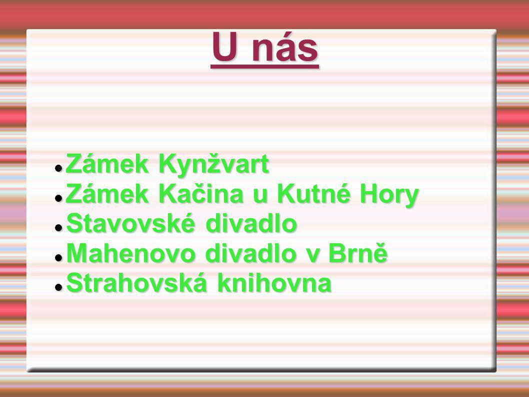 U nás Zámek Kynžvart Zámek Kačina u Kutné Hory Stavovské divadlo