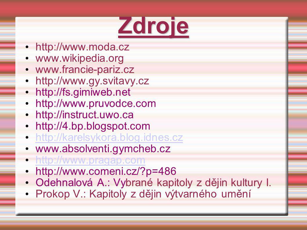 Zdroje http://www.moda.cz www.wikipedia.org www.francie-pariz.cz