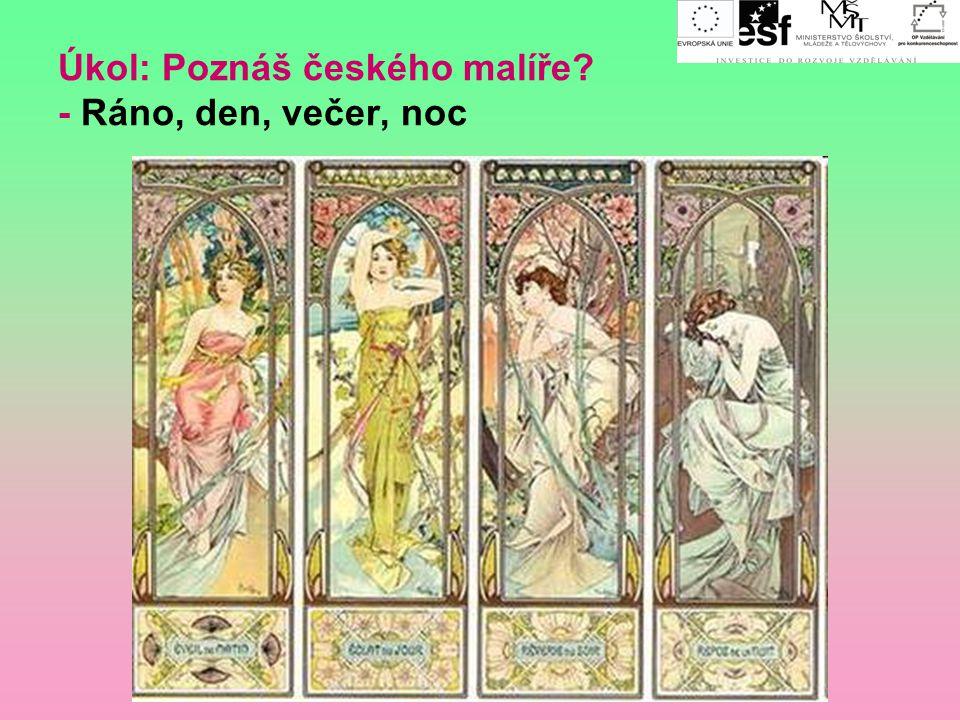 Úkol: Poznáš českého malíře - Ráno, den, večer, noc