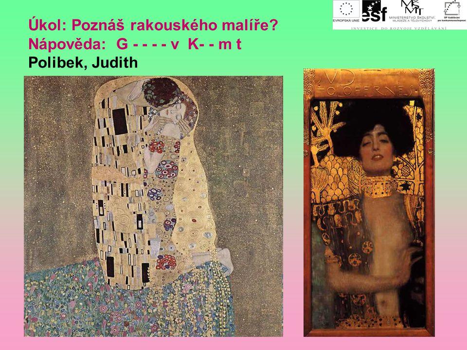 Úkol: Poznáš rakouského malíře