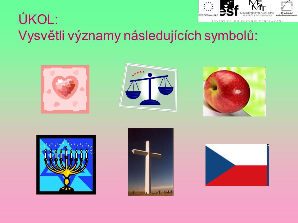 ÚKOL: Vysvětli významy následujících symbolů: