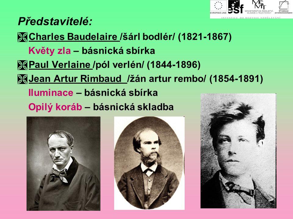 Představitelé: Charles Baudelaire /šárl bodlér/ (1821-1867)