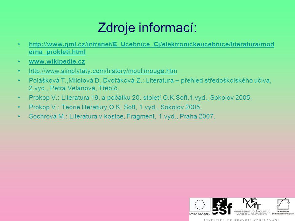 Zdroje informací: http://www.gml.cz/intranet/E_Ucebnice_Cj/elektronickeucebnice/literatura/moderna_prokleti.html.