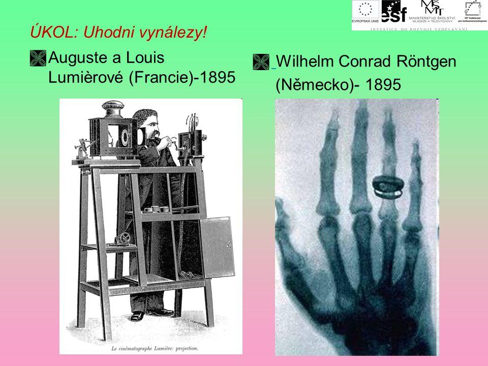 ÚKOL: Uhodni vynálezy. Auguste a Louis Lumièrové (Francie)-1895.