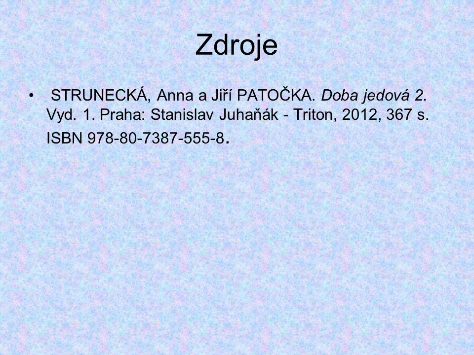 Zdroje STRUNECKÁ, Anna a Jiří PATOČKA. Doba jedová 2.