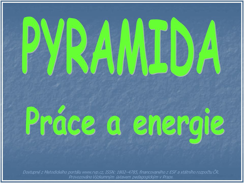 PYRAMIDA Práce a energie