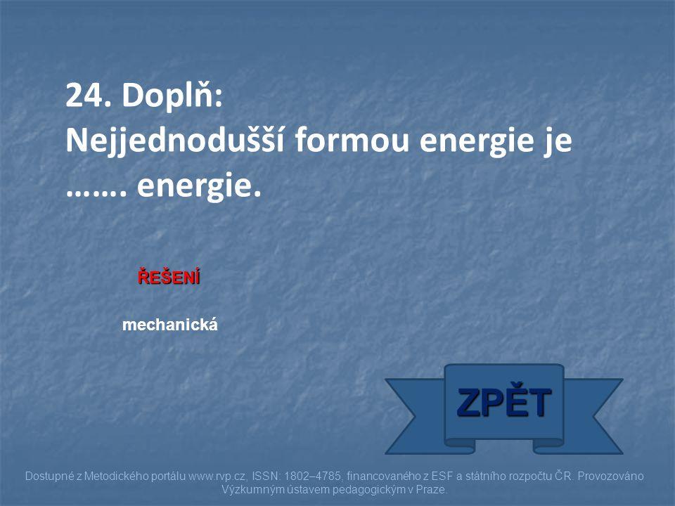 Nejjednodušší formou energie je ……. energie.