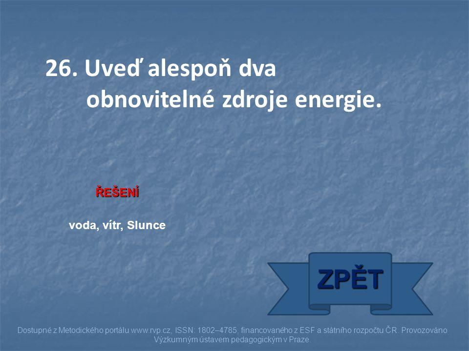 26. Uveď alespoň dva obnovitelné zdroje energie.